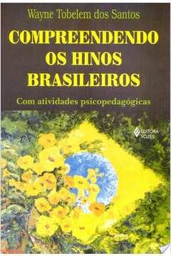 COMPREENDENDO OS HINOS BRASILEIROS