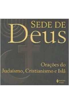 SEDE DE DEUS ORACOES DO JUDAISMO CRISTIANISMO E ISLA
