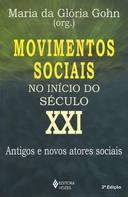Movimentos Sociais No Inicio Do Seculo Xxi - Antigos E Novos Atores Sociais