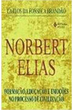 NORBERT ELIAS - FORMACAO, EDUCACAO E EMOCOES NO PR