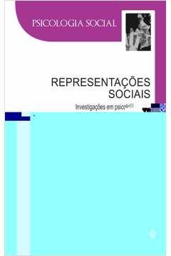 Representações Sociais: Investigações em Psicologia Social - Coleção Psicologia Social