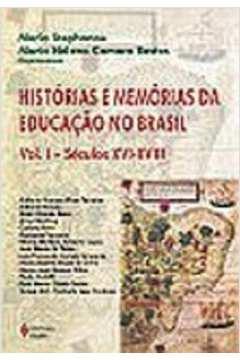 Histórias e memórias da educação no Brasil - Vol. I