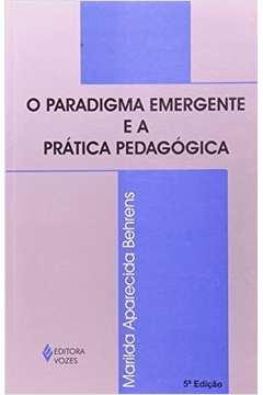 Paradigma Emergente e a Prática Pedagógica