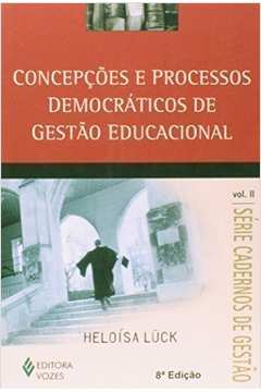 Concepcoes e Processos Democraticos de Gestao Educacional
