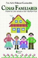 Cenas Familiares - Misterios Das Casas E Da Vida Familiar