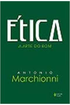 Etica - Arte Do Bom, A