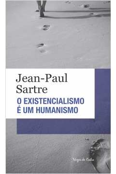 O Existencialismo é um Humanismo Ed de Bolso.