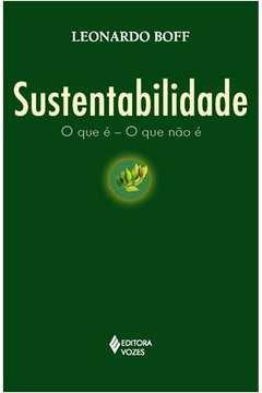 Sustentabilidade - O Que E - O Que Nao E