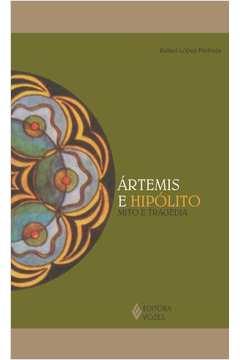 Artemis e Hipolito Mito e Tragedia