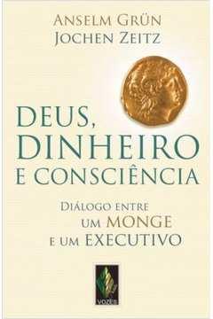 DEUS, DINHEIRO E CONSCIENCIA - DIALOGO ENTRE UM MONGE E UM EXECUTIVO