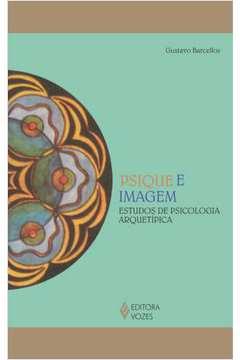Psique e Imagem Estudos de Psicologia Arquetipica