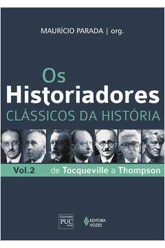 Historiadores, Os: Clássicos da História - Vol.2
