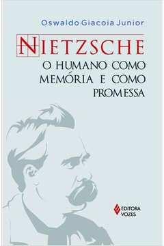 NIETZSCHE - O HUMANO COMO MEMORIA E...