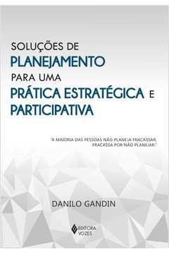 Soluções de Planejamento para uma Prática Estratégica...