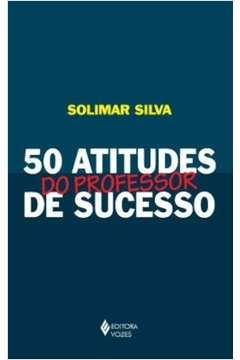 50 Atitudes do Professor de Sucesso