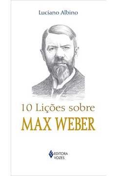10 Lições sobre Max Weber