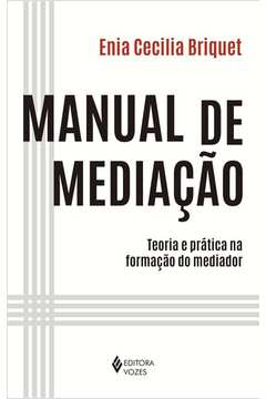 Manual de Mediação - Teoria e Prática na Formação do Mediador