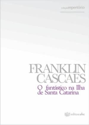 O Fantástico na Ilha de Santa Catarina/ Coleção Repertório