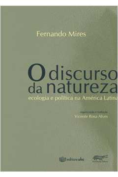 O Discurso Da Natureza: Ecologia E Política Na América Latina