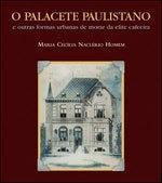 O Palacete Paulistano e Outras Formas Urbanas de Morar da Elite Cafeeira 1876-1918