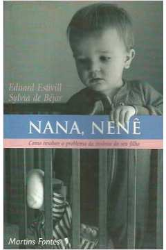 Nana, Nenê - Como Resolver o Problema da Insônia do Seu Filho