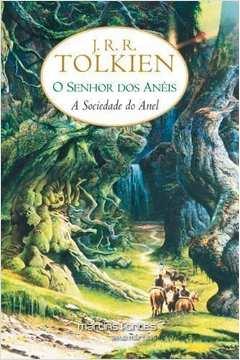 A Sociedade do Anel - o Senhor dos Aneis Vol. 1