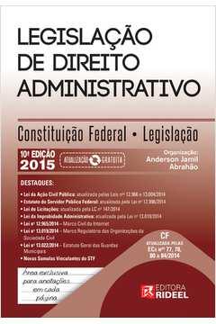 Legislacão de Direito Administrativo: Constituicão Federal e Legislacão - 2015