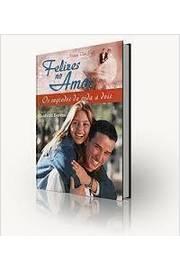 Felizes no Amor: os Segredos da Vida a Dois/ 6º Edição