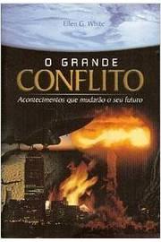 O Grande Conflito - Edição Condensada /// bem e Mal. Bíblia. Profecias. Diabo. Ensino Bíblico. Escatologia.