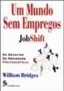 Um Mundo Sem Empregos - os Desafios da Sociedade Pós Industrial