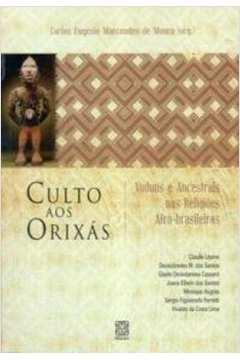 CULTO AOS ORIXAS,VODUNS E ANCESTRAIS NAS RELIGIOE