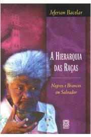 HIERARQUIA DAS RACAS,A-NEGROS E BRANCOS EM SALVADOR
