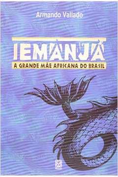 Iemanja a Grande Mãe Africana do Brasil
