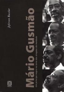 MARIO GUSMAO: UM PRINCIPE NEGRO NA TERRA DOS DRAGO