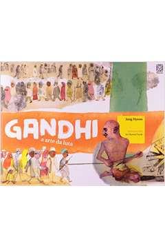 Gandhi, a Arte da Luta