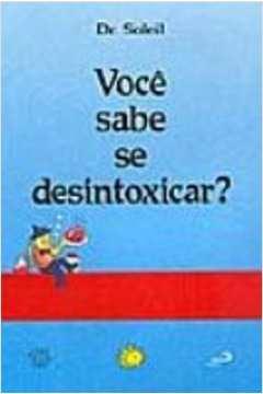 Você Sabe Se Desintoxicar ?