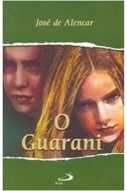 O Guarani - Coleção Nossa Literatura