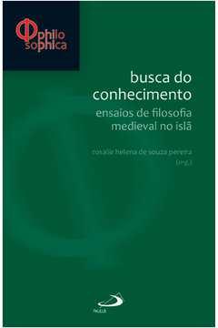 Busca do Conhecimento - Ensaios de Filosofia Medieval no Islã