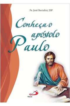 Conheça o Apostolo Paulo