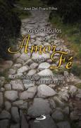 Os obstáculos ao amor e à fé - O amadurecimento Humano e a Espiritualidade Cristã