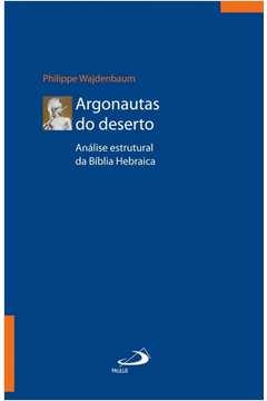 Argonautas do deserto: Análise estrutural da Bíblia Hebraica