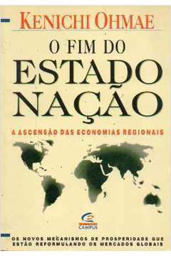 O Fim do Estado Nação - a Ascensão das Economias Regionais
