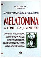 Melatonina - a Fonte da Juventude