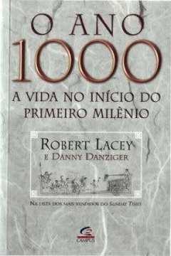 O Ano 1000 A Vida No Final do Primeiro Milênio