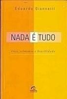 Nada É Tudo - Ética, Economia E Brasilidade
