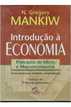 INTRODUCAO A ECONOMIA: PRINCIPIOS DE MICRO E MACROECONOMIA / 2ª EDICAO