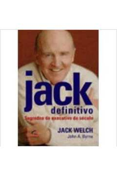 Jack Definitivo Segredos do Executivo do Século