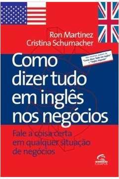 Como Dizer Tudo Em Inglês nos Negócios 3a Reimpressao