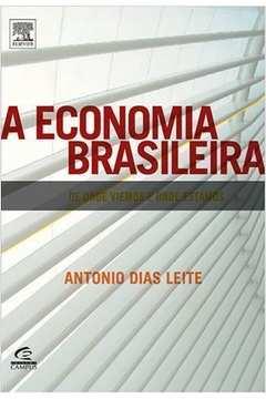 A Economia Brasileira de Onde Viemos e Onde Estamos