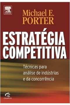 Estrategia Competitiva - Tecnicas Para Analise De Industrias E Da Concorrencia